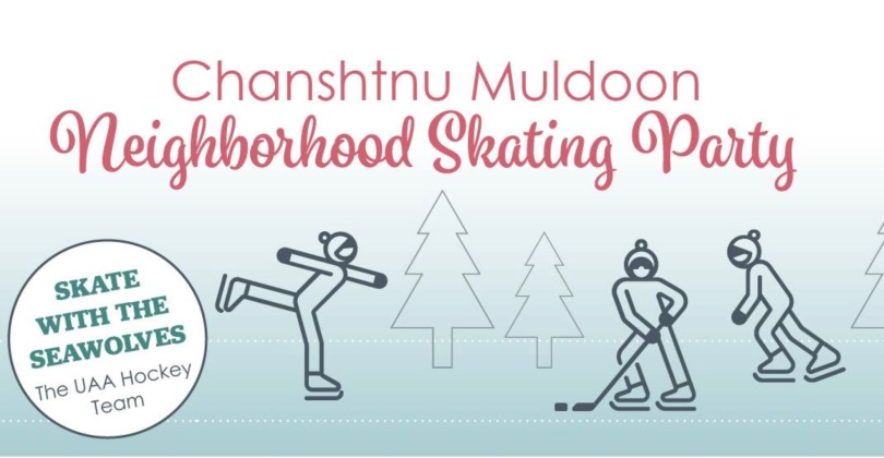 Chanshtnu Muldoon Neighborhood Skating Party. Skate with the Seawolves, the UAA Hockey Team