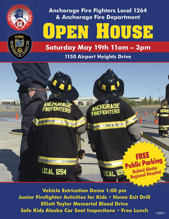 OPEN HOUSE Anchorage Fire Fighters Local 1264 and Anchorage Fire Department 11 a.m.-3p.m. Saturday, May 19, at 1150 Airport Heights Drive. Vehicle Extrication Demo 1 p.m. Junior Firefighter Activities for Kids. Home Exit Drill. Elliott Taylor Memorial Blood Drive. Safe Kids Alaska Car Seat Inspections. Free Lunch. Free Public Parking behind Alaska Regional Hospital.